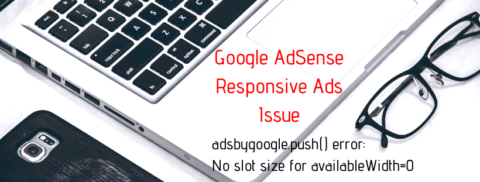 Google AdSense Responsive Ads adsbygoogle.push() error: No slot size for availableWidth=0