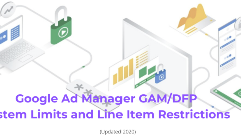 Google Ad Manager (DFP) System Limits and Line Item Restrictions (Updated 2020)