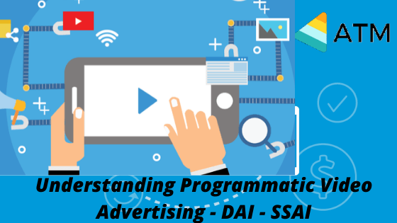 Understanding Programmatic Video Advertising - DAI - SSAI (2) (1)