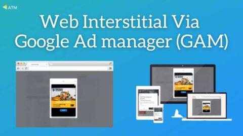 Web Interstitial Via GAM